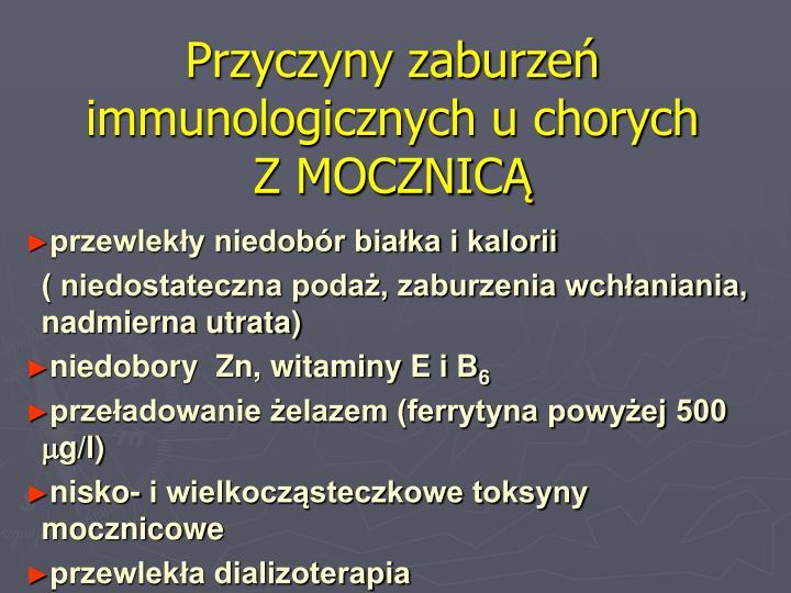 Przyczyny zaburzeń immunologicznych u chorych