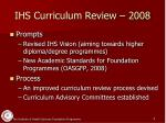 ihs curriculum review 2008