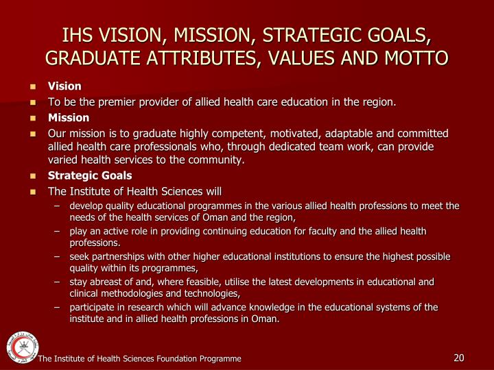 IHS VISION, MISSION, STRATEGIC GOALS, GRADUATE ATTRIBUTES, VALUES AND MOTTO