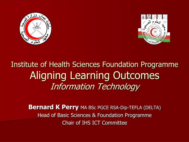 Institute of health sciences foundation programme aligning learning outcomes information technology