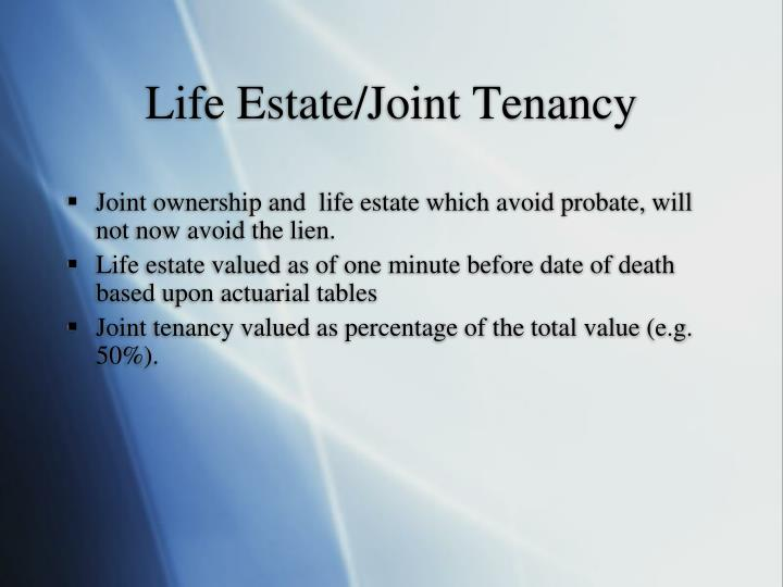Life Estate/Joint Tenancy