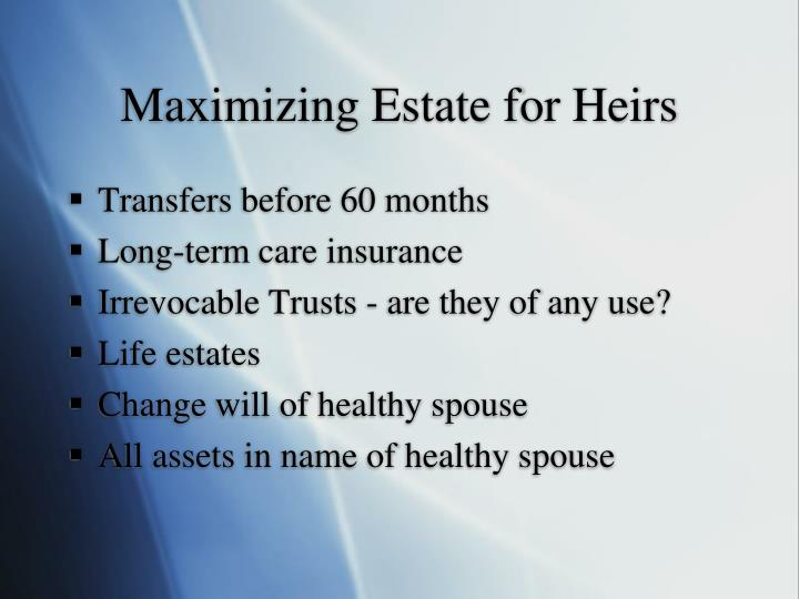Maximizing Estate for Heirs