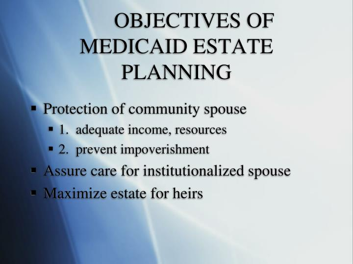 Objectives of medicaid estate planning