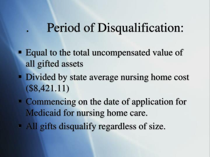 .	Period of Disqualification: