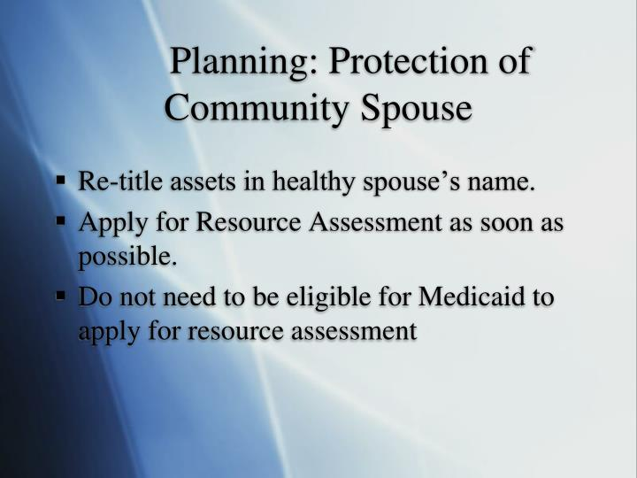 Planning: Protection of Community Spouse