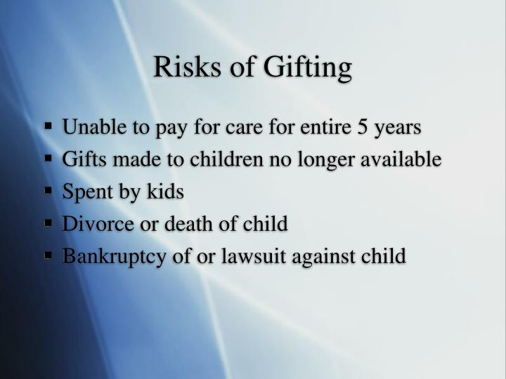 Risks of Gifting