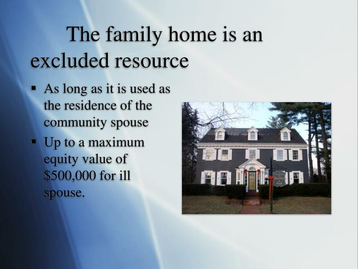 The family home is an excluded resource
