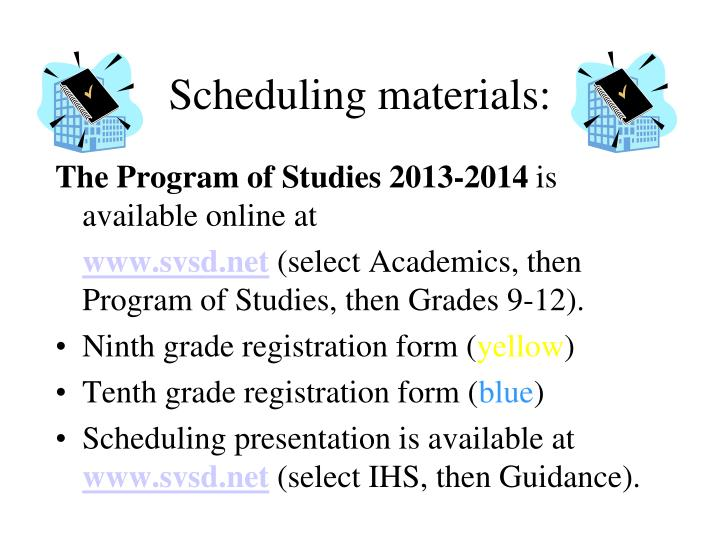 Scheduling materials: