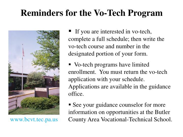 Reminders for the Vo-Tech Program