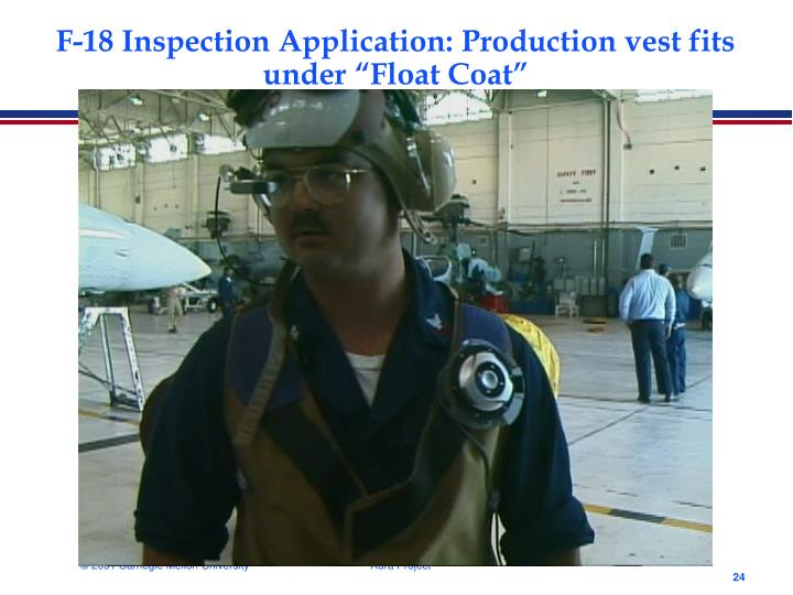 "F-18 Inspection Application: Production vest fits under ""Float Coat"""