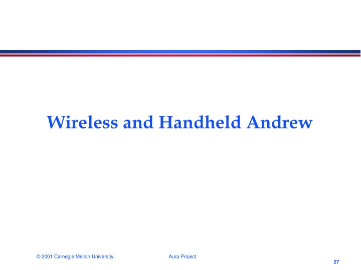 Wireless and Handheld Andrew