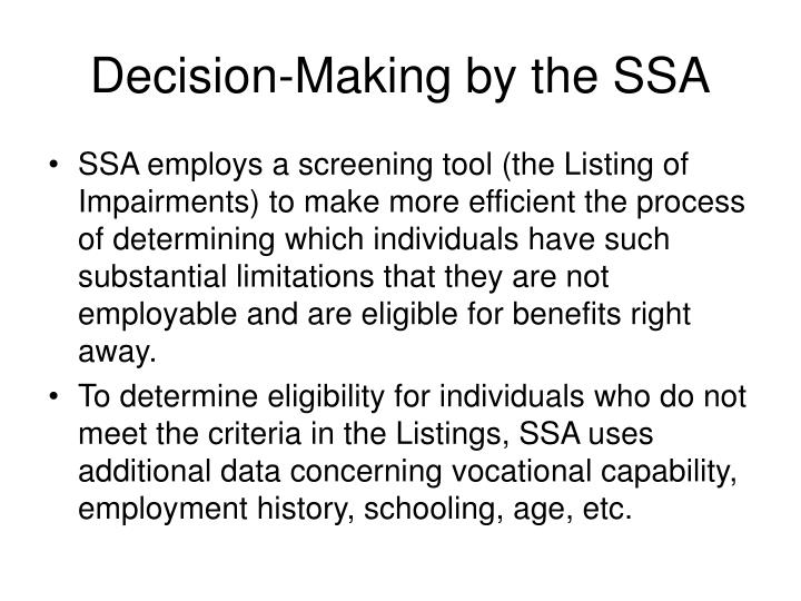 Decision-Making by the SSA