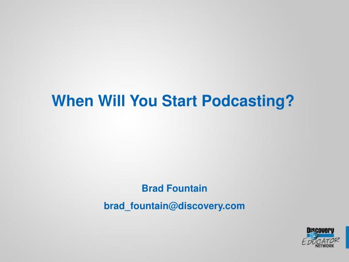 When Will You Start Podcasting?