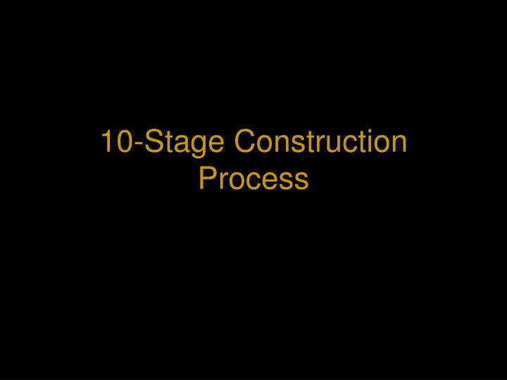 10 stage construction process