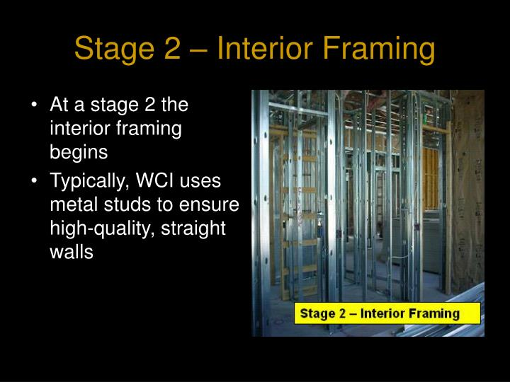 Stage 2 – Interior Framing