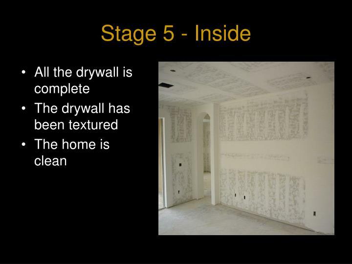 Stage 5 - Inside