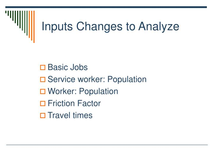 Inputs Changes to Analyze