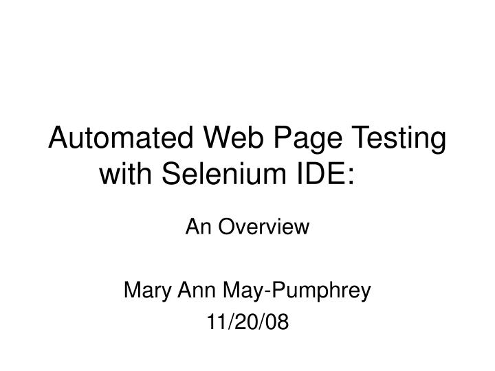 Automated web page testing with selenium ide