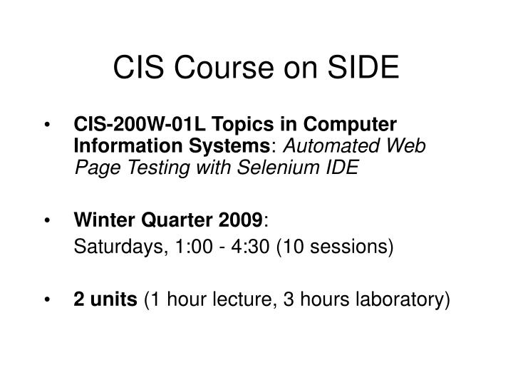 CIS Course on SIDE