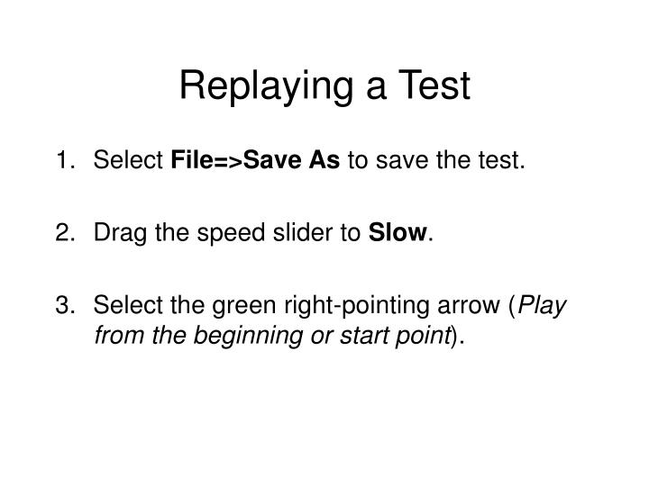 Replaying a Test
