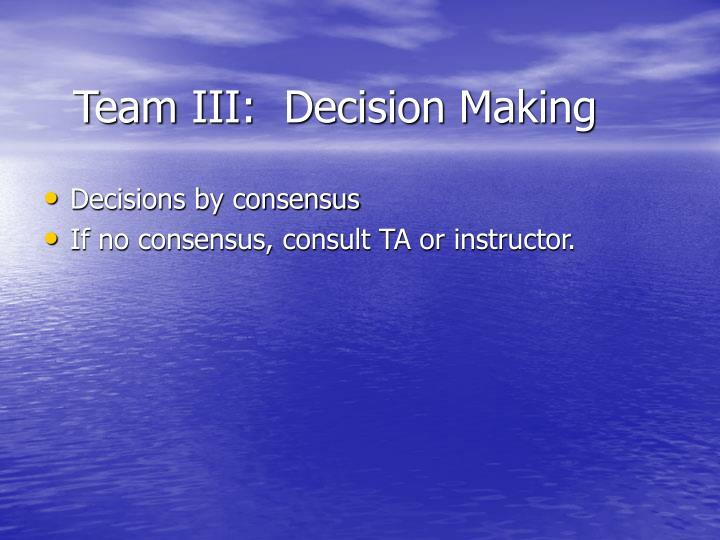 Team III:  Decision Making