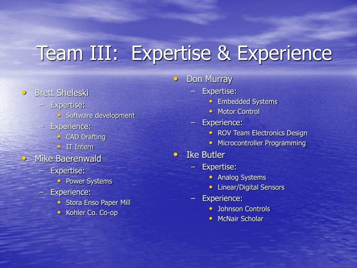 Team III:  Expertise & Experience