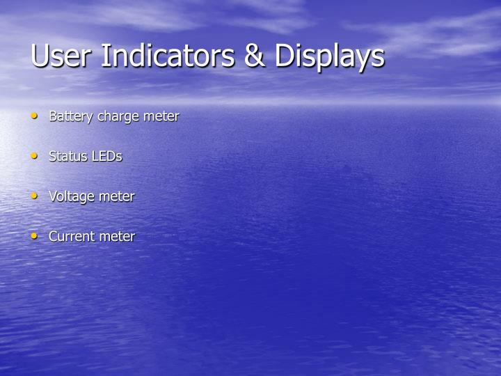 User Indicators & Displays