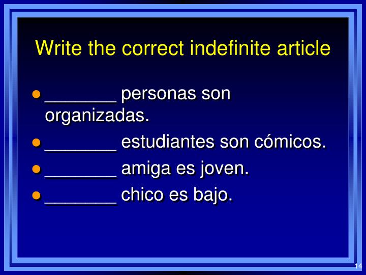 Write the correct indefinite article