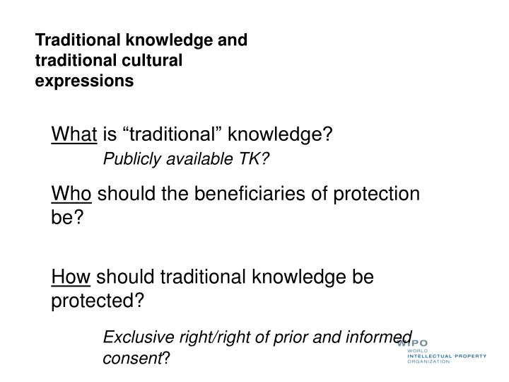 Traditional knowledge and traditional cultural expressions