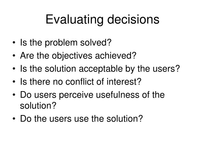 Evaluating decisions