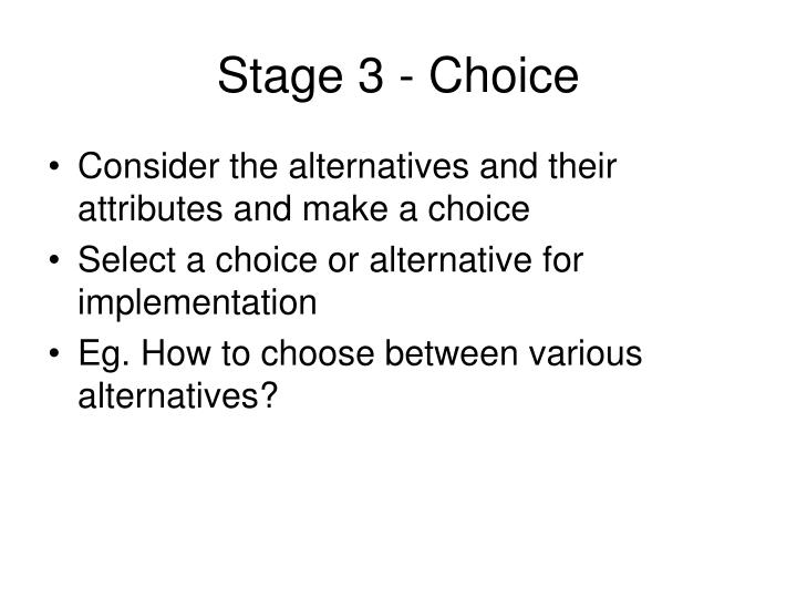 Stage 3 - Choice