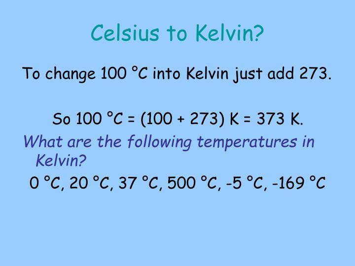 Celsius to Kelvin?