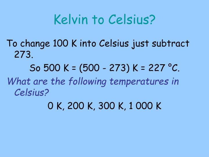 Kelvin to Celsius?
