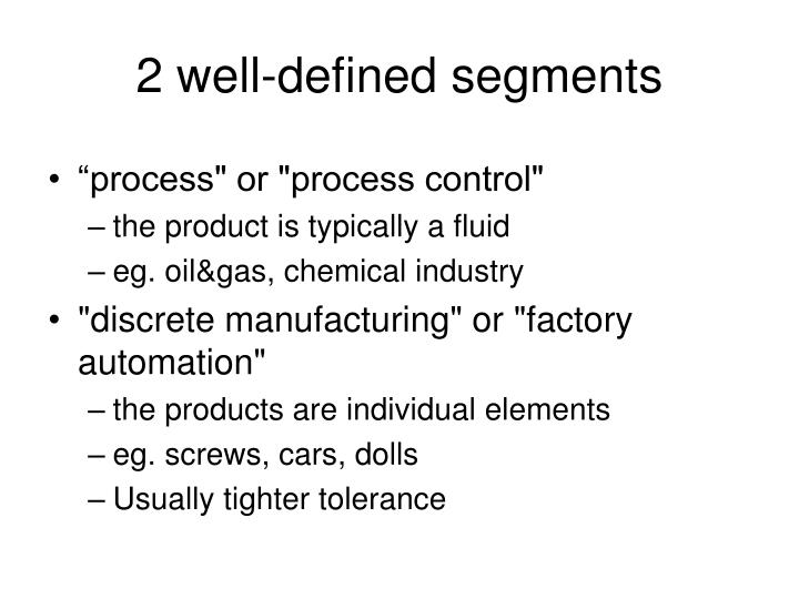 2 well defined segments