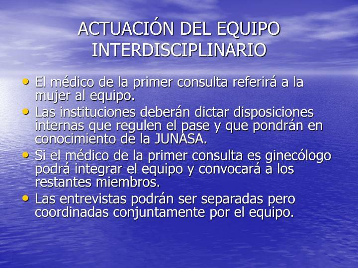 ACTUACIÓN DEL EQUIPO INTERDISCIPLINARIO