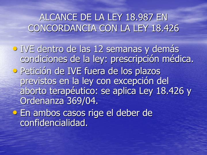 ALCANCE DE LA LEY 18.987 EN CONCORDANCIA CON LA LEY 18.426