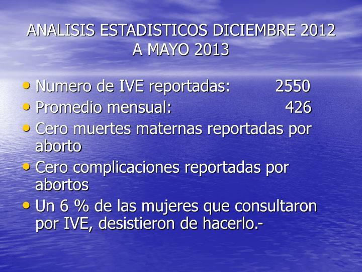 ANALISIS ESTADISTICOS DICIEMBRE 2012 A MAYO 2013