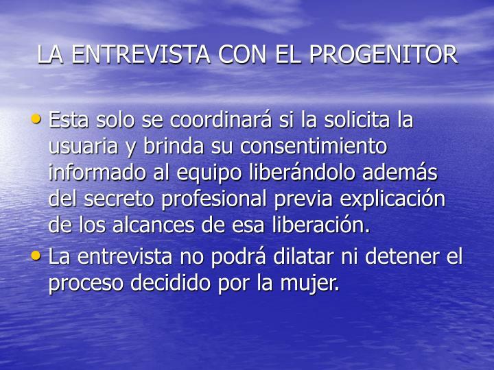 LA ENTREVISTA CON EL PROGENITOR