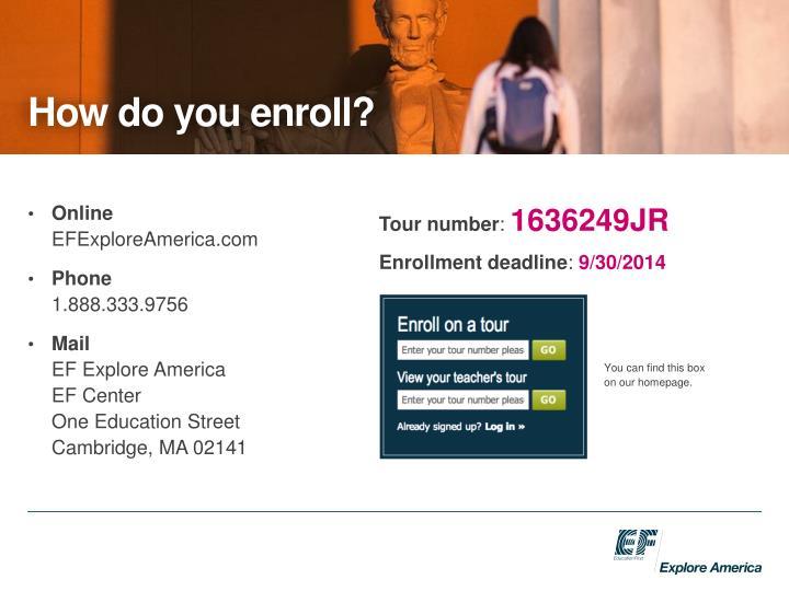 How do you enroll?