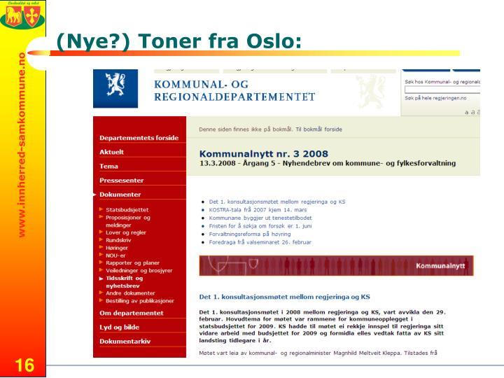 (Nye?) Toner fra Oslo: