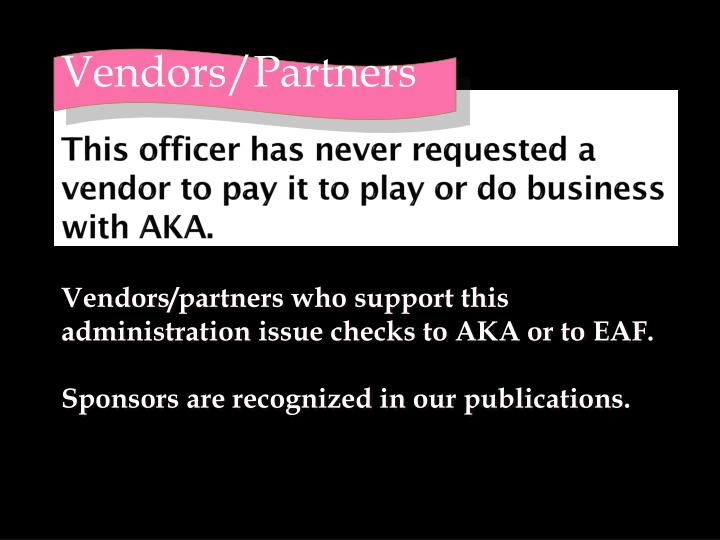 This officer has never requested a vendor to pay it to play or do business with AKA.