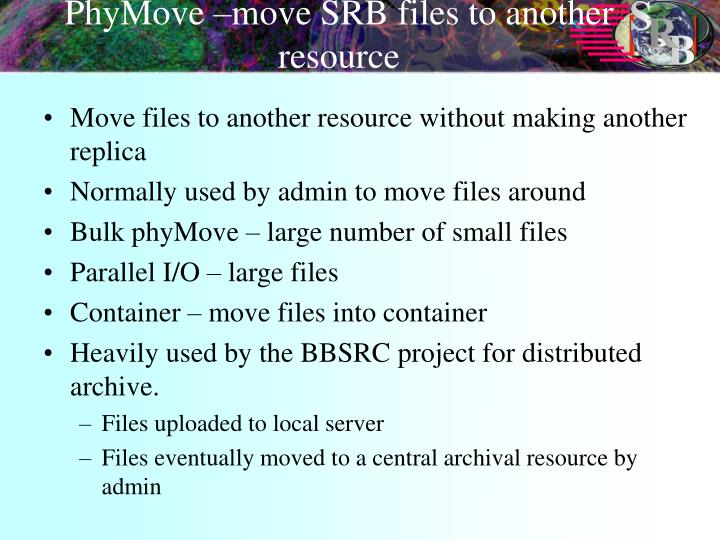 PhyMove –move SRB files to another resource
