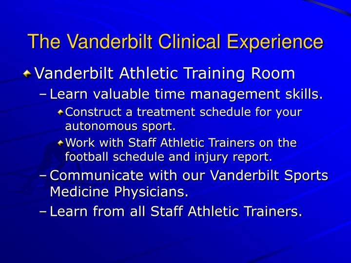 The Vanderbilt Clinical Experience