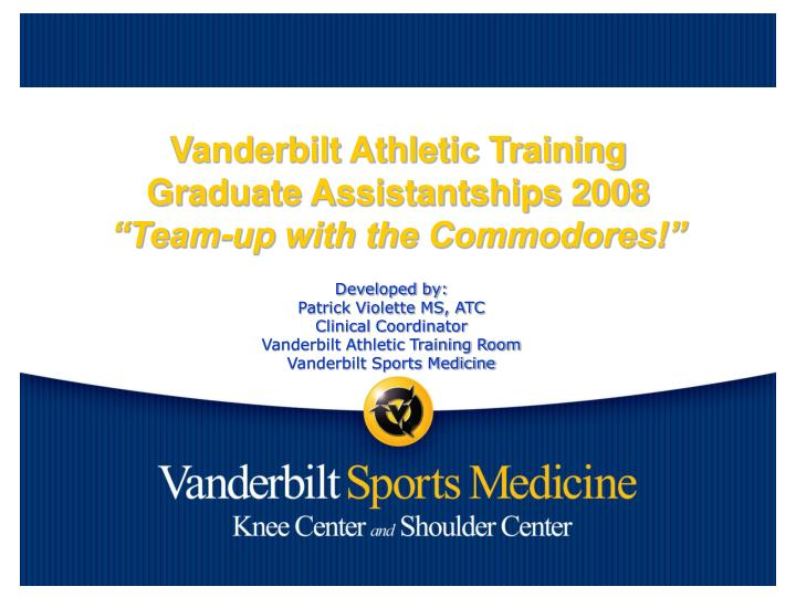 Vanderbilt athletic training graduate assistantships 2008 team up with the commodores