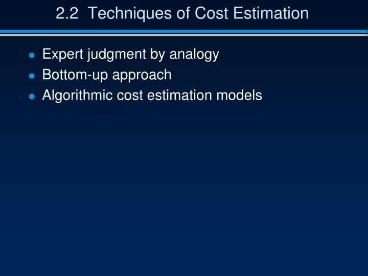 2.2  Techniques of Cost Estimation