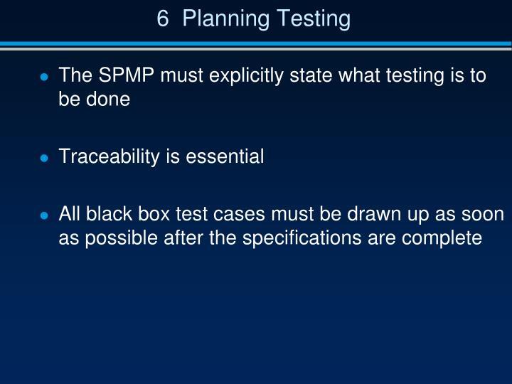 6  Planning Testing
