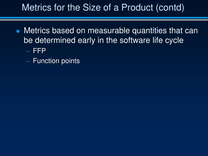 Metrics for the Size of a Product (contd)