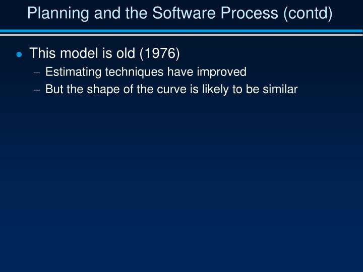 Planning and the Software Process (contd)