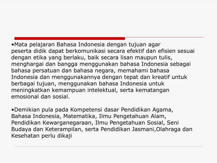 Mata pelajaran Bahasa Indonesia dengan tujuan agar