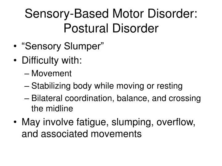Sensory-Based Motor Disorder:
